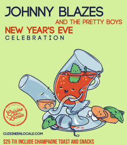 New Year's Eve with Johnny Blazes and the Pretty Boys @ Cuisine en Locale | Somerville | Massachusetts | United States